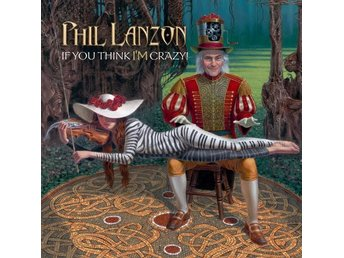 Lanzon Phil: If you think I'm crazy 2017 (CD)