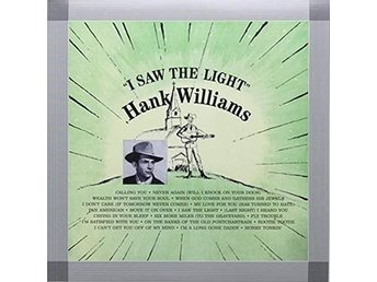 Williams Hank: I saw the light (Vinyl LP)