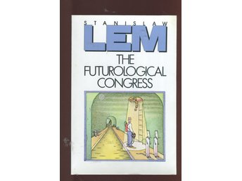 Stanislaw Lem - The Futurological Congress (From the Memoirs of Ijon Tichy)
