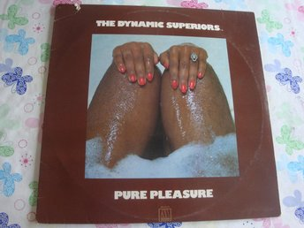 THE DYNAMIC SUPERIORS - PURE PLEASURE LP 1975 TOPPSKICK!