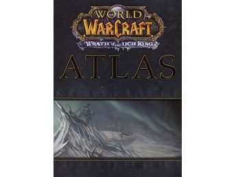 World of Warcraft: Wrath of the Lich King Atlas (Beg)