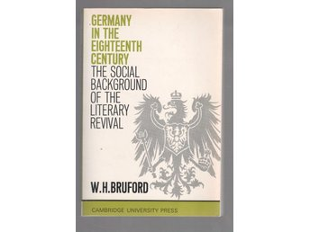 Germany in the Eighteenth-Century - The Social Backgound of the Literary Revival