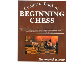 Complete book of beginning chess, R Keene (Eng)