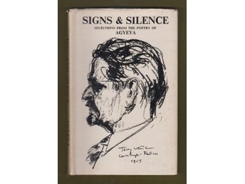 Signs & Silence. Selections from the poetry of Agyeya.