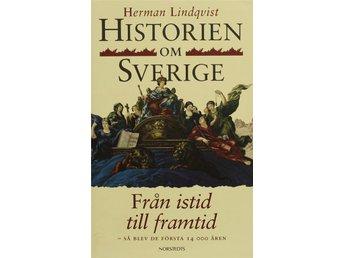 Historien om Sverige, Från istid till framtid, H Lindqvist - Knäred - Historien om Sverige, Från istid till framtid, H Lindqvist - Knäred
