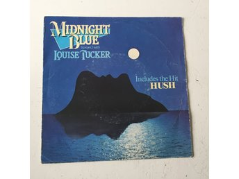 "MIDNIGHT BLUE / LOUISE TUCKER - HUSH. (NM 7"")"