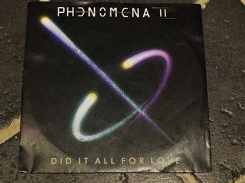"Phenomena - Did It All For Love / Double 6, 55, 44... 7""ps Supergroup"