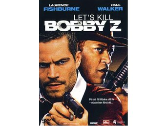 Let's Kill Bobby Z (Paul Walker, Laurence Fishburne)