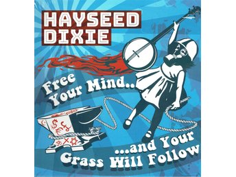 HAYSEED DIXIE - FREE YOUR MIND..AND YOUR GRASS WILL FOLLOW. LP