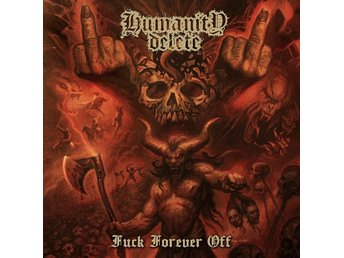 Humanity Delete -Fuck forever off CD w/Paganizer Rogga Death