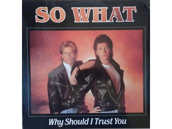 "So What title* Why Should I Trust You*Synth-pop 12""-maxi Scandinavia"