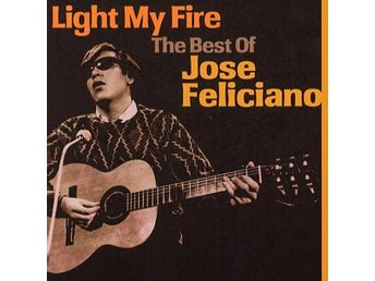 Feliciano José: Light my fire / Best of... (CD)