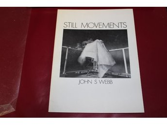 Still movements - John S Webb
