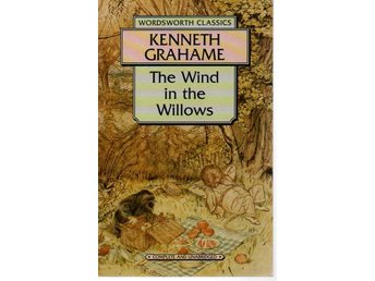 Kenneth Grahame: The Wind in the Willows - Wordsworth Classi
