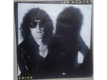 "Ian Hunter title* Ships* Rock 7"" UK - Hägersten - Ian Hunter title* Ships* Rock 7"" UK - Hägersten"