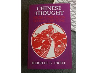 Chinese Thought From Confucius To Mao Tse Tung