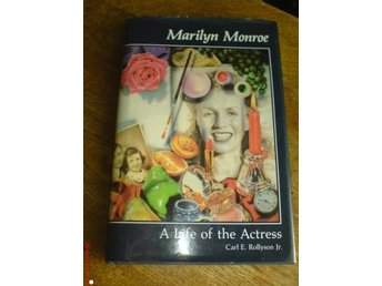 Marilyn Monroe - A Life of the Actress / Carl E Rollyson Jr.