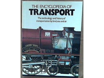 The encyclopedia of Transport. The technology and history of transportation by