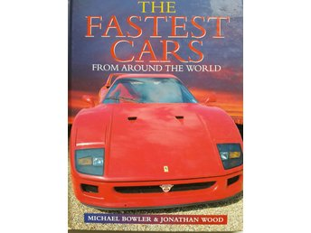 THE FASTEST CARS FROM AROUND THE WORLD, BOWLER / WOOD 1998