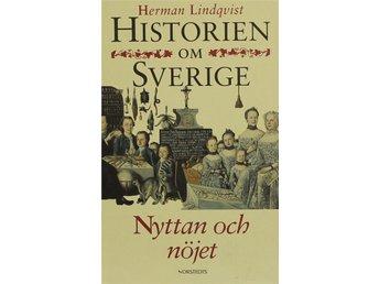 Historien om Sverige, Nyttan och nöjet, Herman Lindqvist - Knäred - Historien om Sverige, Nyttan och nöjet, Herman Lindqvist - Knäred