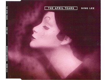 THE APRIL TEARS - Sing Lee CD-Maxi