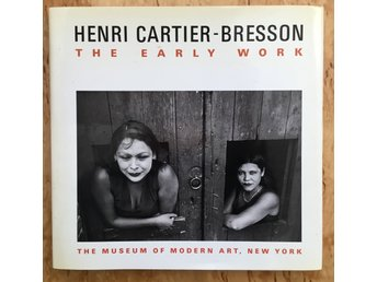 HENRI CARTIER-BRESSON, THE EARLY WORK. MUSEUM OF MODERN ART 1987.