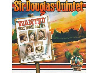 Sir Douglas Quintet Wanted Very much alive - Orsa - Sir Douglas Quintet Wanted Very much alive - Orsa