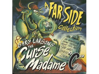 "Gary Larson´s The curse of Madame ""C"" - A far side collection."