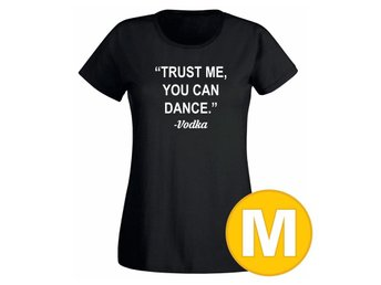 T-shirt Trust Me You Can Dance Svart Dam tshirt M