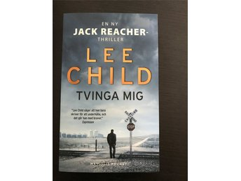 Tvinga mig – Lee Child. Jack Reacher. Förlagsny pocket!
