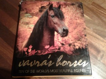 Hästbok. Vavras horses. Robert Vavra. TEN OF THE WORLD'S MOST BEAUTIFUL EQUINES.