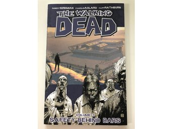 The walking dead Volume 3 Safety behind bars av Robert Kirkman och Tony Moore