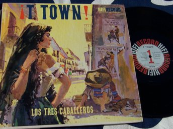 LOS TRES CABALLEROS - T TOWN LP TOPPSKICK!!