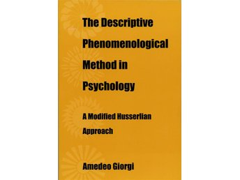 The descriptive Phenomenological Method in Psychology; Giorgi, Amedeo