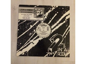 "2 IN A ROOM - DO WHAT YOU WANT. (12"" MAXI SINGEL)"