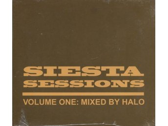 Siesta Sessions Volume One: Mixed By Halo  - 2002 - CD - Digipak - NEW