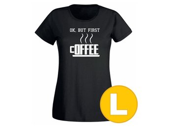 T-shirt OK, But First Coffee Svart Dam tshirt L
