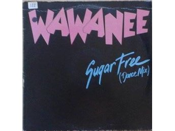 "Wa Wa Nee title* Sugar Free (Dance Mix)* New Wave, House, Synth-pop Club 12"" Aus"