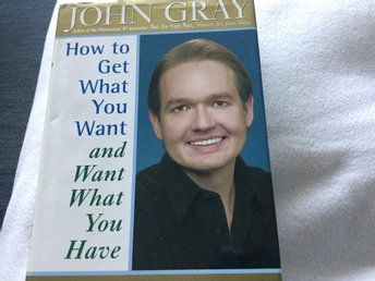 John grey, How to get what you want and want what you have