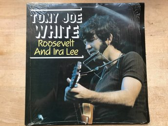 TONY JOE WHITE - ROOSEVELT AND IRA LEE LP 1984