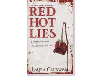 Laura Caldwell: Red Hot Lies