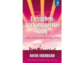 """Boken """"I trygghetsnarkomanernas land"""" av David Eberhard - Svalöv - Boken """"I trygghetsnarkomanernas land"""" av David Eberhard - Svalöv"""
