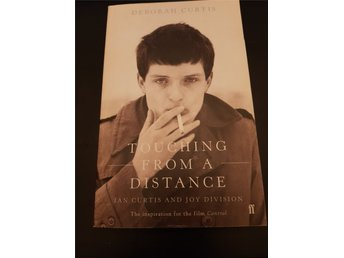 Touching from a distance. Ian Curtis and Joy Division - Deborah Curtis