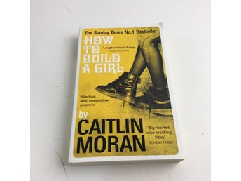 Bok, How to Build a Girl, Caitlin Moran, Pocket, ISBN: 9780091949013, 2015