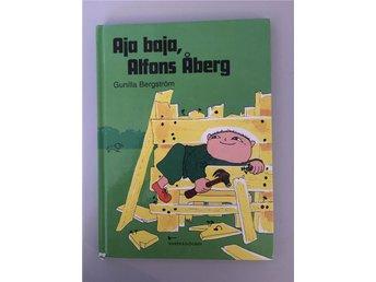 Aja Baja, Alfons Åberg Gunilla Bergström - Ekerö - Aja Baja, Alfons Åberg Gunilla Bergström - Ekerö