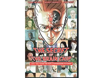 The secret of the brain chip (self-help guide, psychosis)