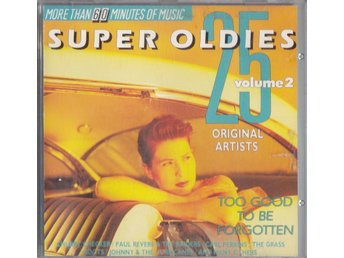 SUPER OLDIES - TOO GOOD TO BE FORGOTTEN