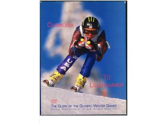 CHAMONIX TO LILLEHAMMER - United States Olympic Committee 1924-1994