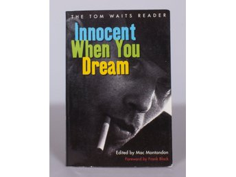 Innocent When You Dream: The Tom Waits Reader - Mac Montandon