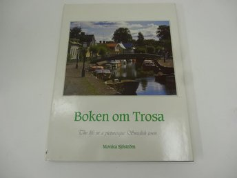 Boken om Trosa - The life in a picturesque Swedish town